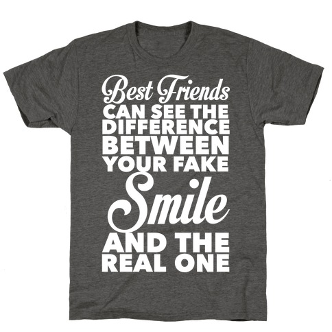 Best Friends Know The Real Smile T-Shirt