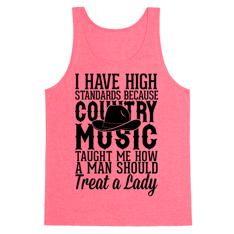 I Have High Standards Because Country Music Tank Top