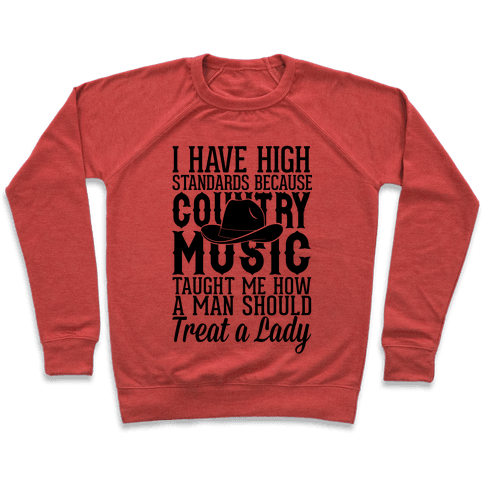 I Have High Standards Because Country Music Pullover