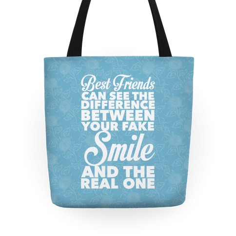 Best Friends Know The Real Smile Tote