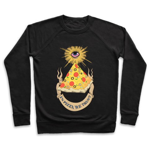 In Pizza We Trust Pullover