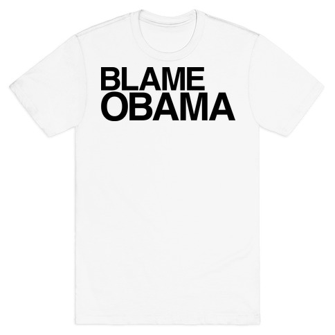 Blame Obama Mens T-Shirt
