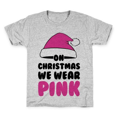 On Christmas We Wear Pink Kids T-Shirt