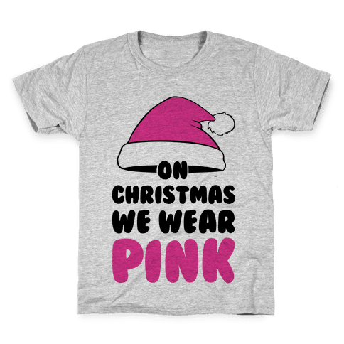 On Christmas We Wear Pink Kids T-Shirt