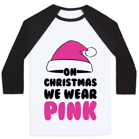 On Christmas We Wear Pink Baseball Tee