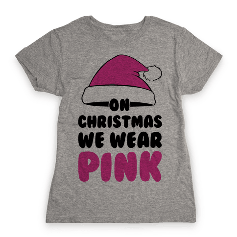 On Christmas We Wear Pink Womens T-Shirt