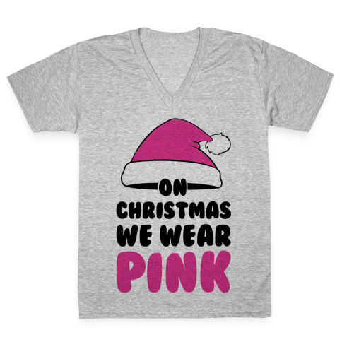 On Christmas We Wear Pink V-Neck Tee Shirt