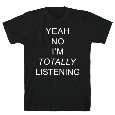 Totally Listening Mens T-Shirt