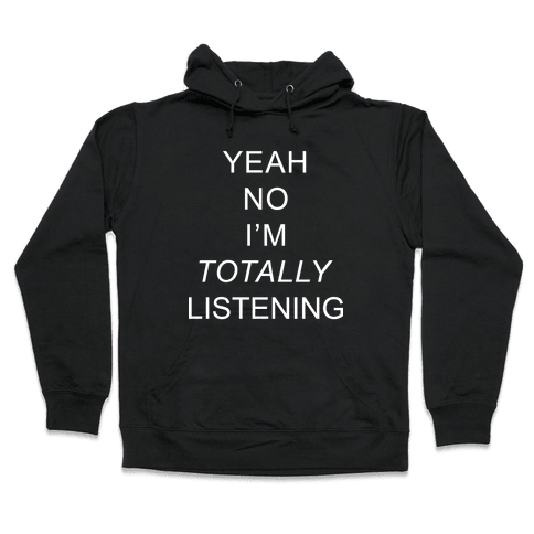 Totally Listening Hooded Sweatshirt