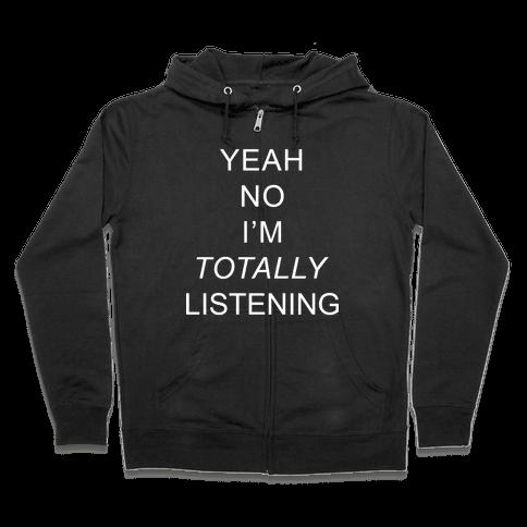 Totally Listening Zip Hoodie