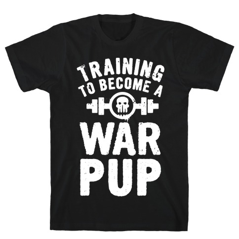 Training to Become a War Pup T-Shirt