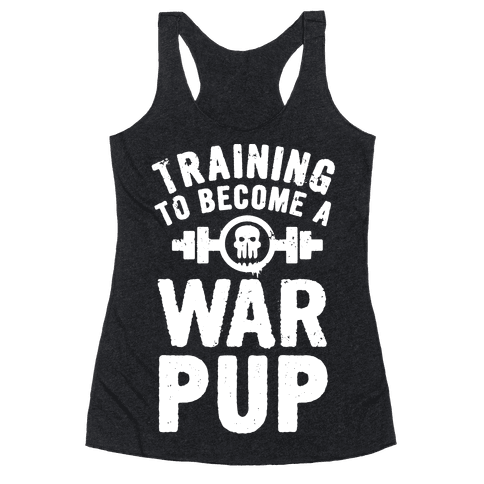 Training to Become a War Pup Racerback Tank Top