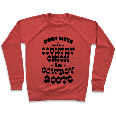Don't Mess With a Country Chick in Cowboy Boots Pullover
