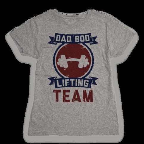 Dad Bod Lifting Team Womens T-Shirt