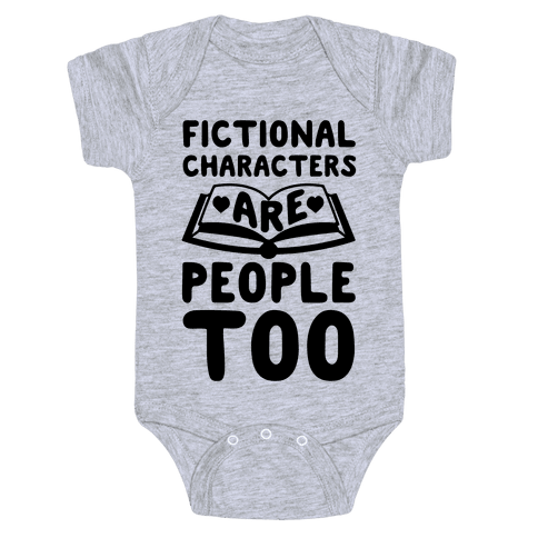 Fictional Characters Are People Too Baby Onesy