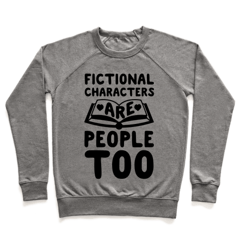 Fictional Characters Are People Too Pullover
