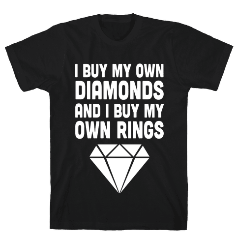 I Buy My Own Diamonds Mens T-Shirt