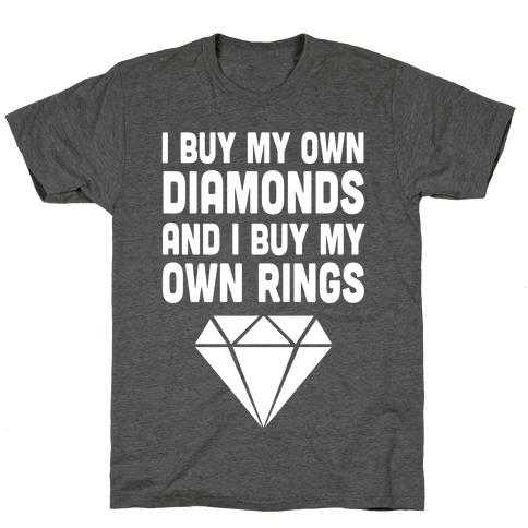 I Buy My Own Diamonds T-Shirt