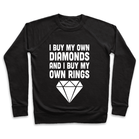 I Buy My Own Diamonds Pullover