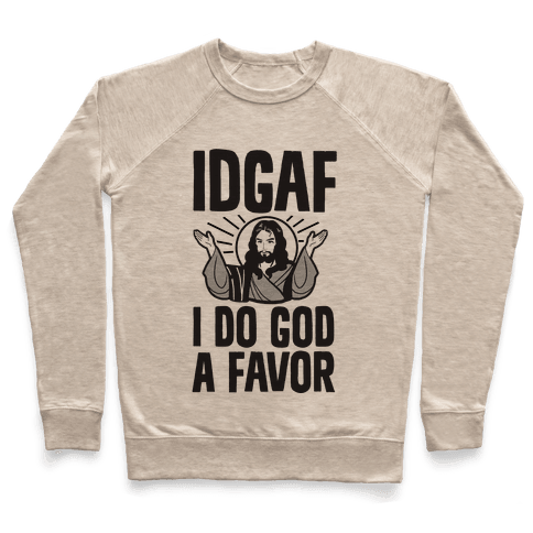 I Do God A Favor (IDGAF) Pullover