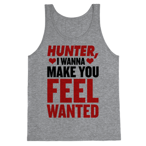 I Wanna Make You Feel Wanted Tank Top