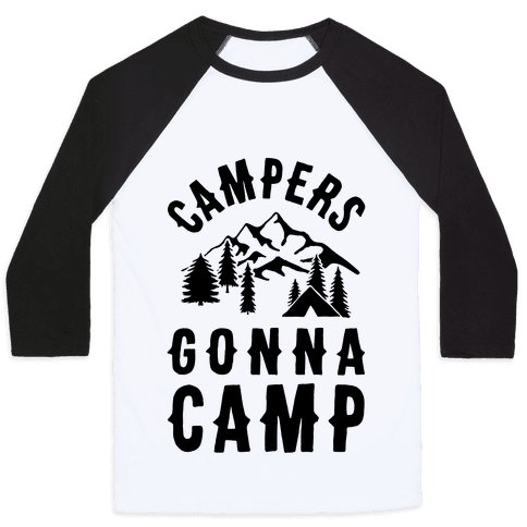 Campers Gonna Camp Baseball Tee