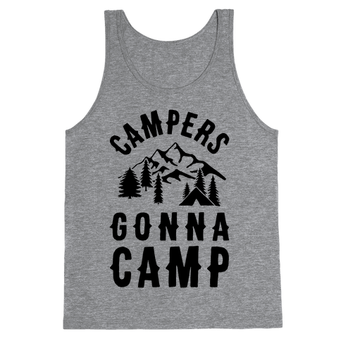 Campers Gonna Camp Tank Top