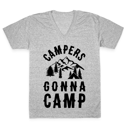 Campers Gonna Camp V-Neck Tee Shirt
