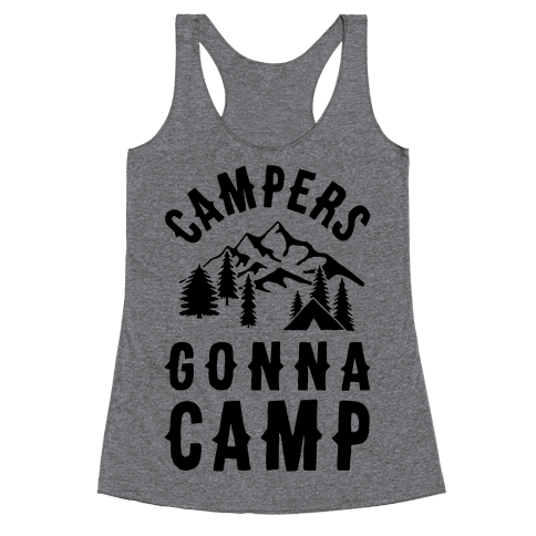 Campers Gonna Camp Racerback Tank Top