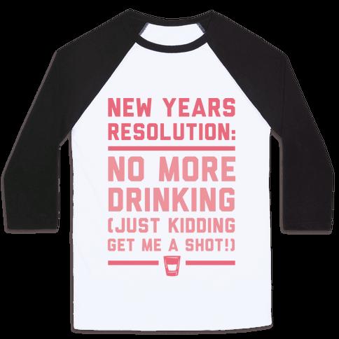 New Years Resolution Baseball Tee