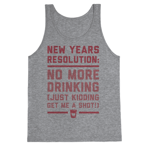 New Years Resolution Tank Top