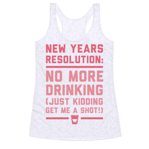 New Years Resolution Racerback Tank Top
