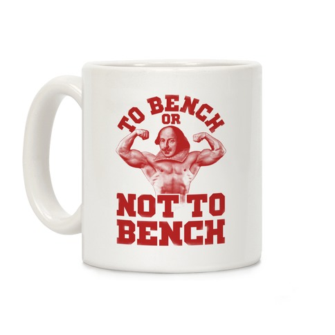 To Bench Or Not To Bench Coffee Mug