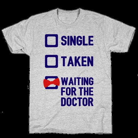 Single, Taken, Waiting For The Doctor Mens T-Shirt