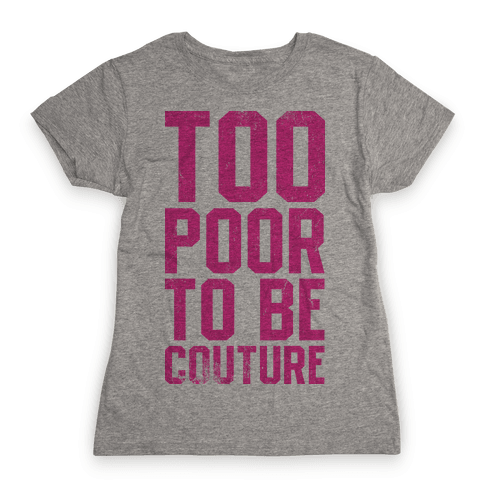 Too Poor To Be Couture (Vintage Tank) Womens T-Shirt