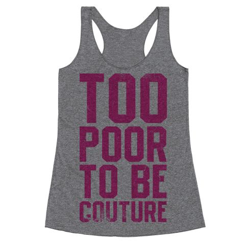 Too Poor To Be Couture (Vintage Tank) Racerback Tank Top