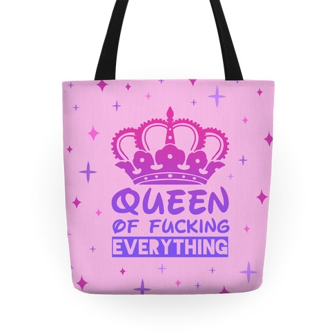 Queen Of F***ing Everything Tote