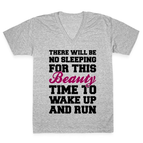 There Will Be No Sleeping For This Beauty V-Neck Tee Shirt