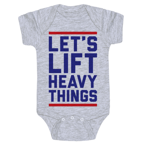 Let's Lift Heavy Things Baby Onesy