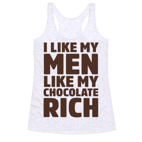 I Like My Men Like My Chocolate Racerback Tank Top