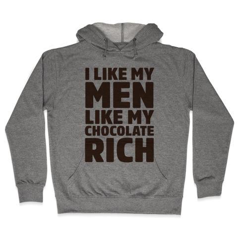 I Like My Men Like My Chocolate Hooded Sweatshirt