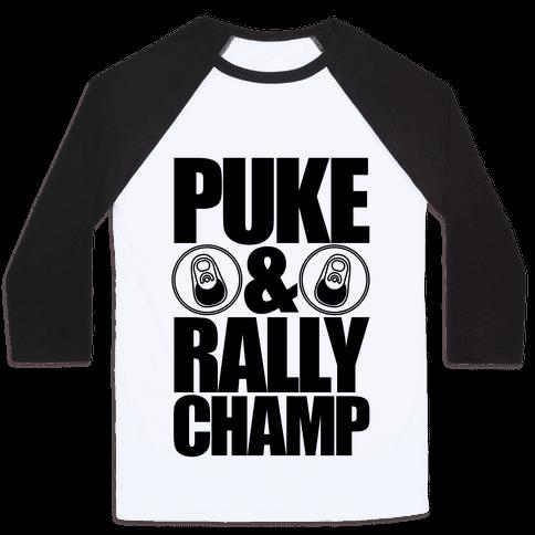 Puke And Rally Champ Baseball Tee