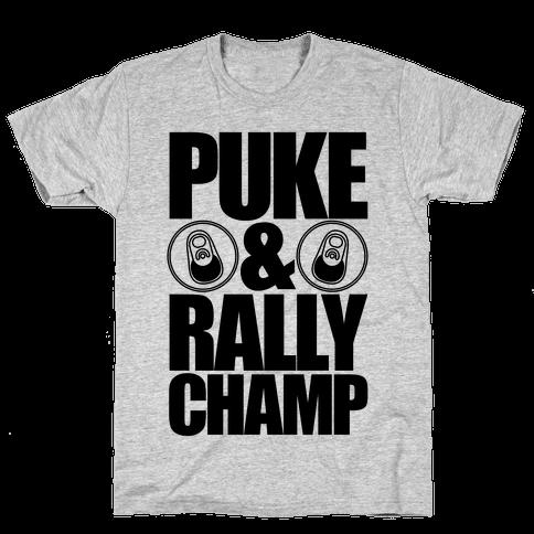 Puke And Rally Champ Mens T-Shirt