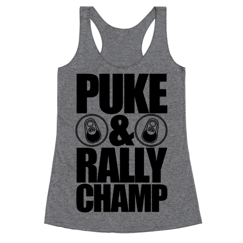 Puke And Rally Champ Racerback Tank Top