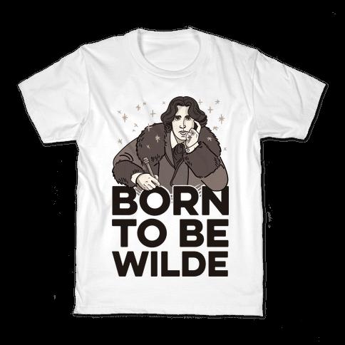 Born To Be Wilde Kids T-Shirt