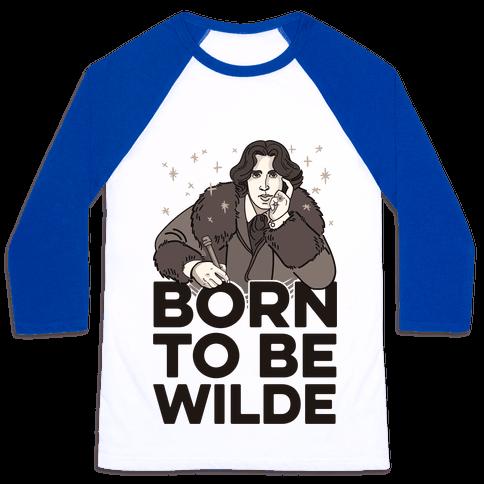 Born To Be Wilde Baseball Tee