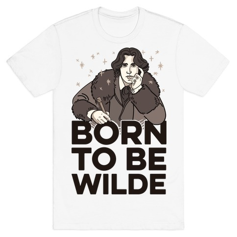 Born To Be Wilde Mens T-Shirt