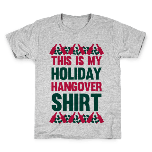 Holiday Hangover Shirt Kids T-Shirt