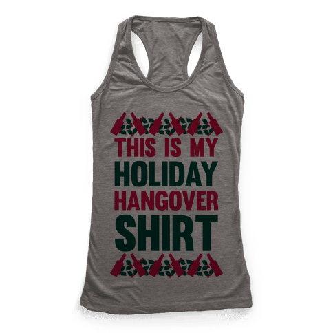 Holiday Hangover Shirt Racerback Tank Top