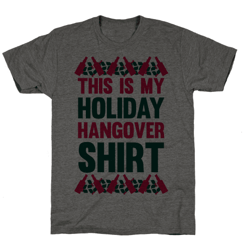 Holiday Hangover Shirt Mens T-Shirt